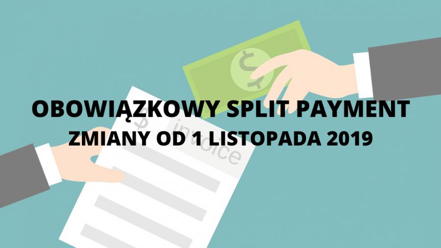 OBOWIĄZKOWY SPLIT PAYMENT ZMIANY OD 1 LISTOPADA 2019